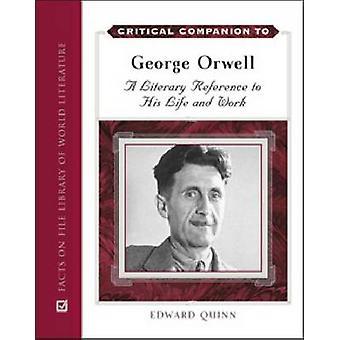 Critical Companion to George Orwell by Edward Quinn - 9780816070916 B