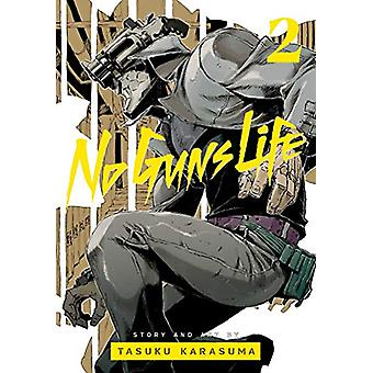 No Guns Life - Vol. 2 by Tasuku Karasuma - 9781974710461 Book