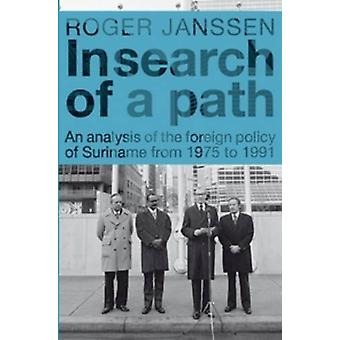 In Search of a Path - An Analysis of the Foreign Policy of Suriname fr