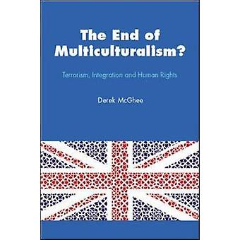 End of Multiculturalism - Terrorism - Integration and Human Rights by