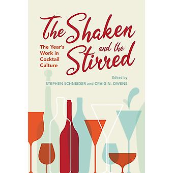 The Shaken and the Stirred by Edited by Stephen Schneider & Edited by Craig N Owens