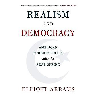 Realismus und Demokratie: die amerikanische Außenpolitik nach dem arabischen Frühling