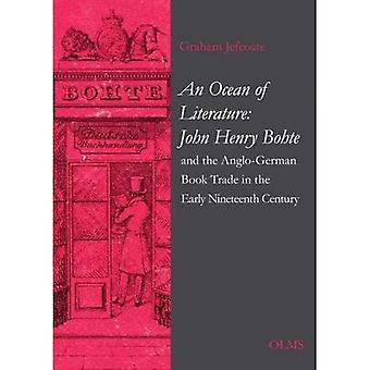 An Ocean of Literature: John Henry Bohte and the Anglo-German Book Trade in the Early Nineteenth Century