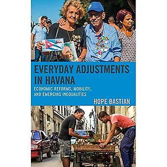 Dagelijkse aanpassingen in Havana: Economische hervormingen, mobiliteit en opkomende ongelijkheden (Lexington Studies on Cuba)