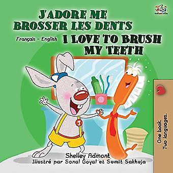 I Love to Brush My Teeth (fransk engelsk tospråklig bok for barn) (fransk engelsk tospråklig samling)