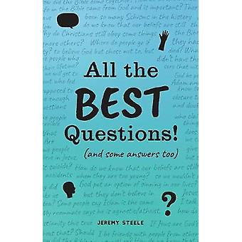 All the Best Questions!: And Some Answers Too
