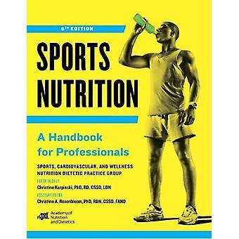 Sports Nutrition - Christine Karpinskin käsikirja ammattilaisille