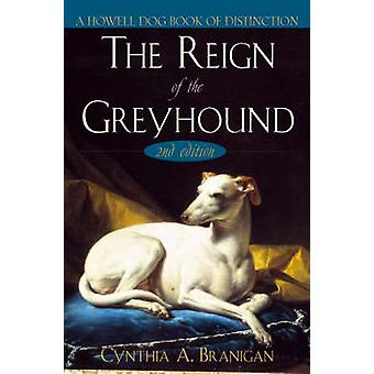 The Reign of the Greyhound by Cynthia A. Branigan - 9780764544453 Book