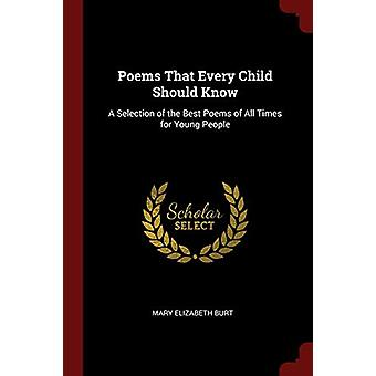 Poems That Every Child Should Know - A Selection of the Best Poems of