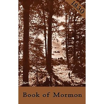 1830 Book of Mormon by Joseph Smith - 9781601357014 Book