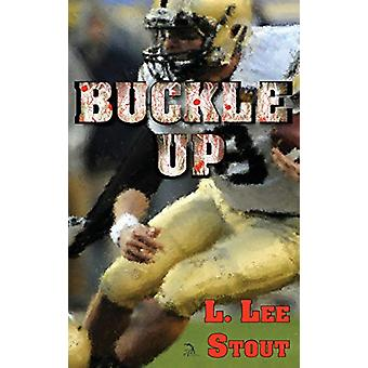 Buckle Up by L Lee Stout - 9781681144733 Book