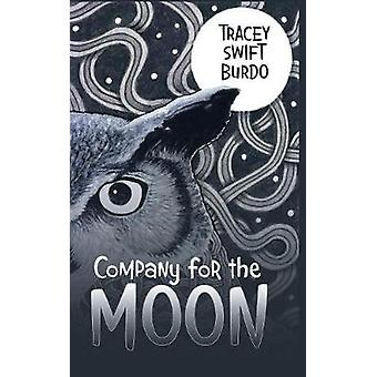 Company for the Moon by Tracey Swift Burdo - 9781973607533 Book