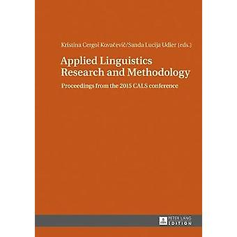 Applied Linguistics Research and Methodology Proceedings from the 2015 CALS conference