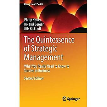 The Quintessence of Strategic Management: What You Really Need to Know to Survive in Business (Quintessence Series)