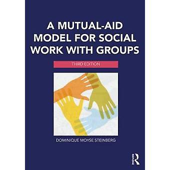 En MutualAid modell för socialt arbete med grupper av Dominique Moyse Steinberg