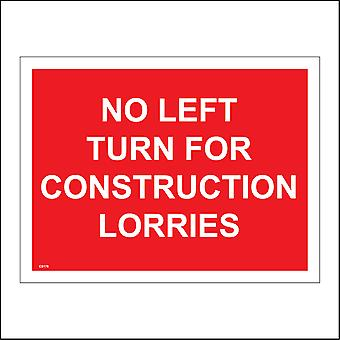 CS178 No Left Turn For Construction Lorries Sign