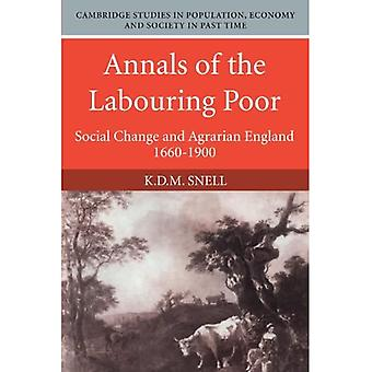 Annals of the Labouring Poor : Social Change and Agrarian England, 1660-1900