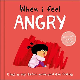 When I Feel Angry by Dr Sharie Coombes