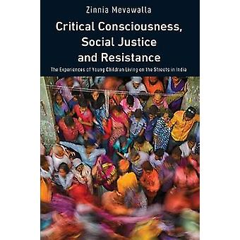 Critical Consciousness Social Justice and Resistance