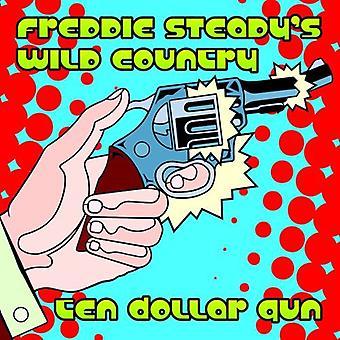 Freddie Steady's Wild Country - Ten Dollar Gun [CD] USA import