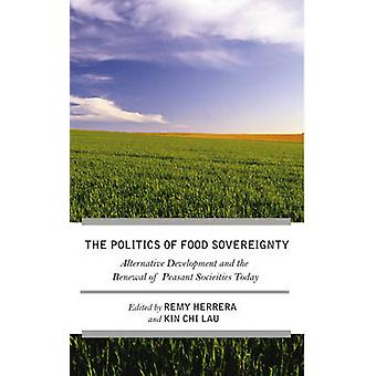 The Struggle for Food Sovereignty - Alternative Development and the Re