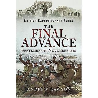 Die endgültige Advance September bis November 1918 durch den abschließenden Fortschritt - Sept