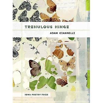 Tremulous scharnier door Adam Gianelli - 9781609384869 boek