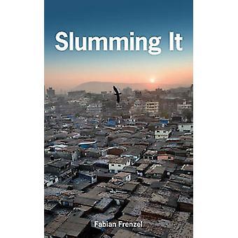 Slumming-The Tourist Valorisation de la pauvreté urbaine par Fabian Fren