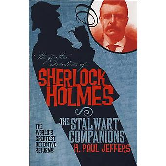 The Further Adventures of Sherlock Holmes - Stalwart Companions by H.