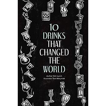 Ten Drinks That Changed the World by Seki Lynch - 9781851499007 Book