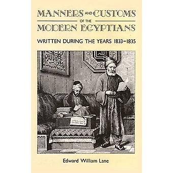 Manners and Customs of the Modern Egyptians - Written During the Years