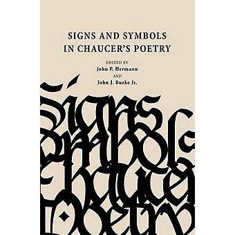 Zeichen und Symbole in der Chaucer Poesie durch John Patrick Hermann - John