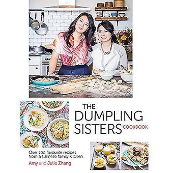 Le livre de recettes boulette sœurs: Plus de 100 recettes préférées d'une cuisine familiale chinoise