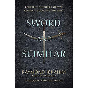 Svärd och Scimitar: fjorton århundraden av krig mellan Islam och väst