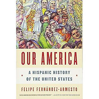 Our America - A Hispanic History of the United States