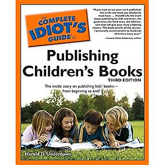 The Complete Idiot's Guide to Publishing Children's Books (Complete Idiot's Guides (Lifestyle Paperback)) (Complete Idiot's Guides (Lifestyle Paperback))