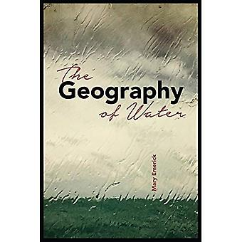The Geography of Water (UAP - The Alaska Literary Series)