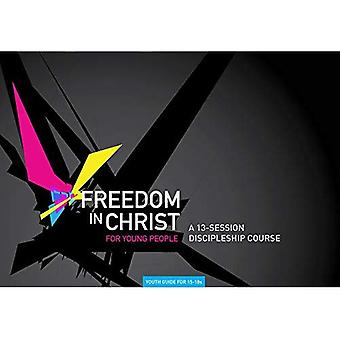 Freedom in Christ: Age 15-18 workbook (Freedom in Christ Course)