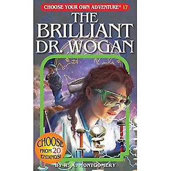 The Brilliant Dr. Wogan (Choose Your Own Adventure (Paperback/Revised))