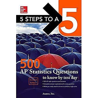 5 stappen naar een 5: 500 AP statistieken vragen om te weten door Test dag, Second Edition