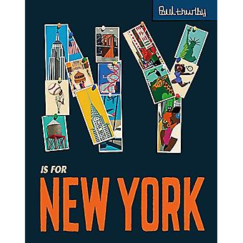 NY is for New York by Paul Thurlby - 9781444930702 Book