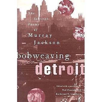 Bobweaving Detroit les poèmes sélectionnés de Murray Jackson par JACKSON & MURRAY