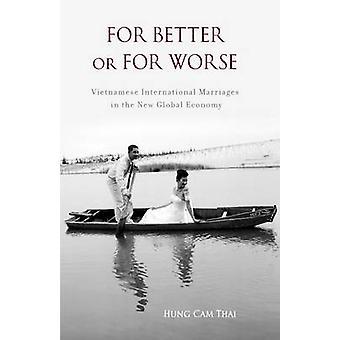 Para mejor o para peor vietnamitas matrimonios internacionales en la nueva economía Global por Thai Hung y Cam