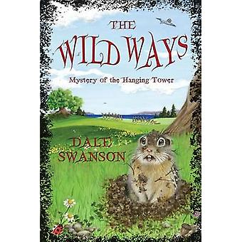 Wild Ways Mystery of the Hanging Tower by Swanson & Dale A