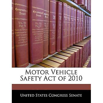 Motor Vehicle Safety Act of 2010 by United States Congress Senate