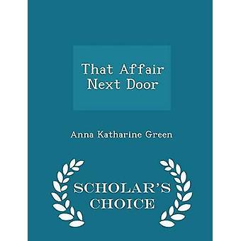 Cette affaire érudits Next Door choix édition par Green & Anna Katharine