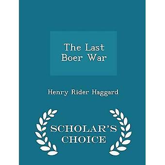La dernière guerre des Boers Scholars Choice édition par Haggard & Henry Rider