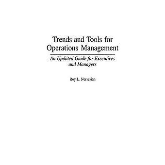 Tendenze e strumenti per la gestione delle operazioni una guida aggiornata per dirigenti e Manager di Nersesian & Roy