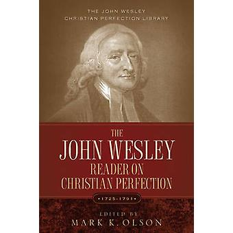 The John Wesley Reader On Christian Perfection. by Wesley & John