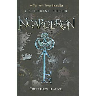 Incarceron by Catherine Fisher - 9780606225908 Book